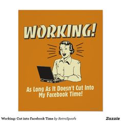 Working: Cut into Facebook Time Poster