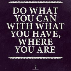 Do what you can with what you have where you are. #shawnesaid #livingyourdreams #MultiPrenuerEntrepreneur #livingintheoverflow #failureisnotanoption #millionaireinthemaking #journey #excellence #life #travel #PlanNetMarketing #inteletravel #globalwealth  Shawneperryman.com