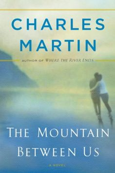 The Mountain Between Us (Charles Martin)