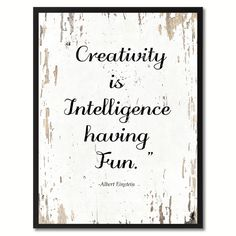 Creativity is intelligence Albert Einstein Inspirational Saying Motivation Quote Gift