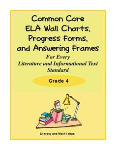 Grade 4 ELA Graphic Organizers, Progress Forms, and Question Answering Frames for Every Literature and Informational Text Standard!