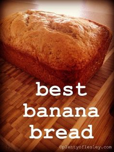 Best Banana Bread.
