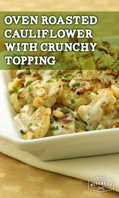 Oven Roasted Cauliflower with Crunchy Topping: Top roasted cauliflower ...
