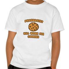 Pharmacist  Will Work for Cookies Tee T Shirt, Hoodie Sweatshirt