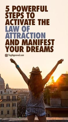 5 Powerful Steps to Activate the Law of Attraction and Manifest Your Dreams