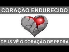 Coração endurecido: Deus vê o coração de pedra