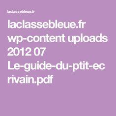 laclassebleue.fr wp-content uploads 2012 07 Le-guide-du-ptit-ecrivain.pdf