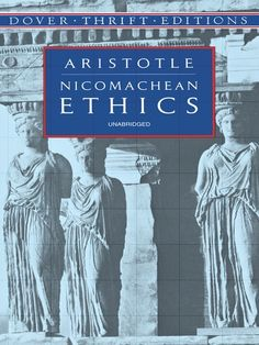 Nicomachean Ethics by Aristotle   This enduringly profound treatise was first used by the students of Aristotle's famous Athenian school, the Lyceum; since then it has exercised a lasting effect on Western philosophy and continues to resonate for modern readers. Aristotle identifies the goal of life as happiness and discusses its attainment through the contemplation of philosophic truth. Inexpensive edition of a literary and philosophical... #classiclit #doverthrift  #aristotle ...