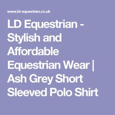 LD Equestrian - Stylish and Affordable Equestrian Wear | Ash Grey Short Sleeved Polo Shirt