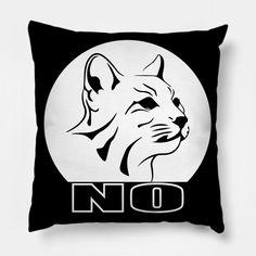 No - No - Pillow | TeePublic Pillow Cover Design, Pillow Covers, Throw Pillows, Cats, Character, Pillow Case Dresses, Cushions, Gatos, Pillow Protectors