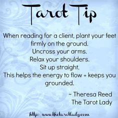 Tarot Tip 3/17/15: When reading for a client, plant your feet firmly on the ground. This helps the energy flow and keeps you grounded. Tarot tips.