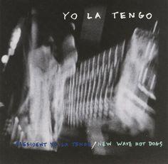 Yo La Tengo - President Yo La Tengo / New Wave Hot Dogs (CD) at Discogs