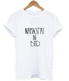 namastay in bed tshirt