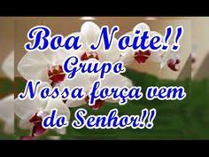 FALANDO DE VIDA!!: Boa noite grupo -  Nossa força vem do Senhor - men...
