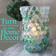 Turn Dollar Store Items Into Great Decor - glass beaded vases for the older grandkids to make as Christmas gifts?