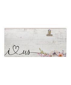 Look at this #zulilyfind! 'I Love Us' Clip Wall Sign #zulilyfinds