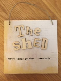 The shed plaque by EveAmberLay on Etsy https://www.etsy.com/uk/listing/281819622/the-shed-plaque