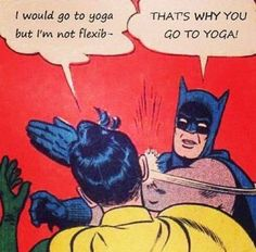 hahaha, for all of you who don't do yoga because you're not flexible.  www.actioncertification.org