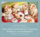 Cover of Walter Potter's Curious World of Taxidermy by Pat Morris