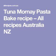 Tuna Mornay Pasta Bake recipe – All recipes Australia NZ