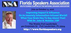 Join Florida Speakers Association Sat, Oct 15 Improving Impact & Influence w John B. Molidor, Ph.D., CSP Current President National Speakers Assciation - http://www.floridaspeakers.org/fsa-events/ https://plus.google.com/+HeidiRichards/posts/N9e59f42tj7