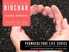 Permaculture Life Series: Biochar                                                                                                                                                                                 More