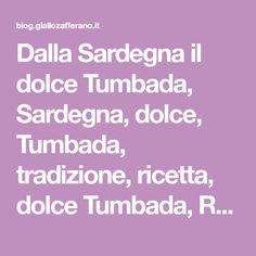 Dalla Sardegna il dolce Tumbada, Sardegna, dolce, Tumbada, tradizione, ricetta, dolce Tumbada, Regione Sardegna, budino, mangiare