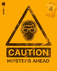 Hipster Fun for proud hipsters or hipster critics!