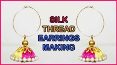 How to Make silk thread jhumka Earrings Making Tutorial in Tamil - Silk Thread Jewelry