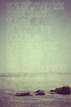 Oceans by Hillsong United... I'm so in love with this song.