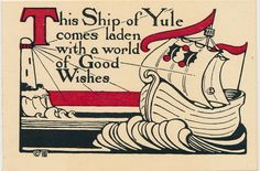 """This Ship of Yule comes laden with a world of Good Wishes"" Vintage Christmas card   This card is part of the Dulah Evans Krehbiel Card Collection at the National Museum of Women in the Arts (NMWA) Betty Boyd Dettre Library and Research Center (LRC) http://nmwa.org/learn/library-archives  Publication date: 1910"