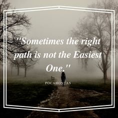 Sometimes the Right Path is not the Easiest One. Motivationalquotes, Quote Of The Day, Paths, Education, Movie Posters, Movies, Phrase Of The Day, Films, Daily Quotes