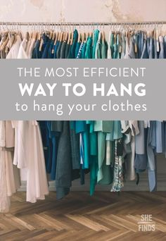 The best way to hang your clothes