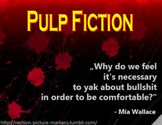 Movie Quote: Pulp Fiction http://motionpicturemaniacs.wordpress.com/2014/04/15/movie-quote-pulp-fiction/