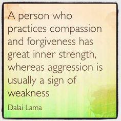 Una persona que practica compasión y perdón tiene gran fuerza interior, a…