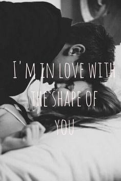 Song: shape of you- ed sheeran