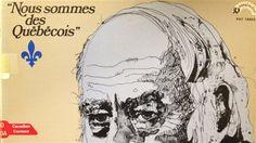 Pochette du vinyle Nous sommes des Québécois / Le journaliste Marc Laurendeau analyse un discours prononcé à Paris le 2 novembre 1977 par René Lévesque, alors premier ministre du Québec. L'allocution est gravée sur un disque intitulé Nous sommes des Québécois.