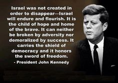JFK quote about Israel - Pinned 7/18/14