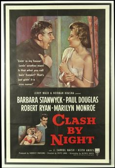 """Offered is a 28"""" x 42"""" mounted movie poster promoting RKO Pictures 1952 release Clash By Night starring Marilyn Monroe and Barbara Stanwyck. Description from sports.mearsonlineauctions.com. I searched for this on bing.com/images"""