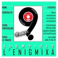 ENIGMIXA - risposte ai quesiti di ricorrenze musicali e non solo, dalla voce più sensuale di Orme Radio