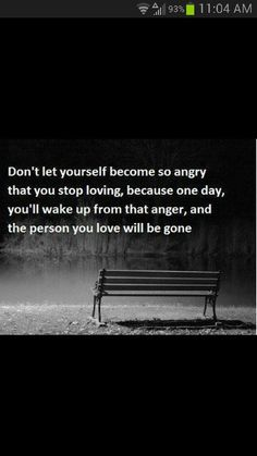 So true. Some people can't let go of their anger. Wisdom in relationships. I Love You Quotes, Love Yourself Quotes, Great Quotes, Quotes To Live By, Me Quotes, Inspirational Quotes, Anger Quotes, Couple Quotes, How I Feel