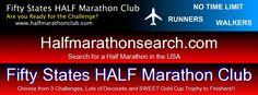 Half Marathon | Half Marathons | Half Marathon Club | 50 States Half Marathon Challenge | Halfmarathonsearch.com | 50 States Endruance Challenge | 100 HALF Anywhere Challenge | Walkers | Runners | Running | Running Half Marathons | Fifty 50 States Half Marathon Club | Running 50 States | Running 100 Half Marathons    www.halfmarathonclub.com