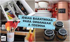 Organize sem Frescuras | Rafaela Oliveira » Arquivos » Ideias Baratinhas e Sustentáveis para Organizar a Cozinha