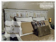 Make A Headboard how to make a headboard from an old 5-panel door | recipe | finals