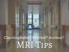Worried About an MRI Scan? Tips and Advice