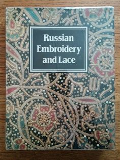 Russian Embroidery and Lace Yefimova + Belogorskaya Thames+Hudson 1987 Thus Russian Embroidery, Embroidery Books, Couture Embroidery, Russian Love, Soviet Union, Folk, Things To Sell, Lace, Projects