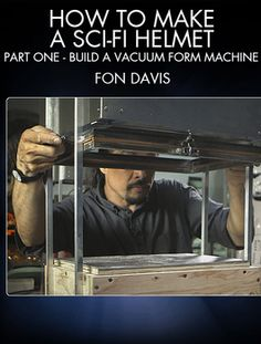 Diy vacuum forming machine pinterest vacuums vacuum forming and learn to build a budget vacuum form machine with master costume model maker fon davis solutioingenieria Images