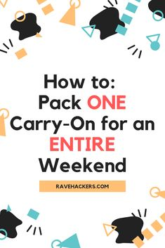 Learn how to pack one carry-on when you're taking a weekend to adventure and rave. More about over at RaveHackers.com