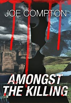 Buy Amongst The Killing by Joe Compton and Read this Book on Kobo's Free Apps. Discover Kobo's Vast Collection of Ebooks and Audiobooks Today - Over 4 Million Titles! Great Books, My Books, Indie Books, Literary Fiction, Book Authors, Book Worms, Thriller, Novels, This Book