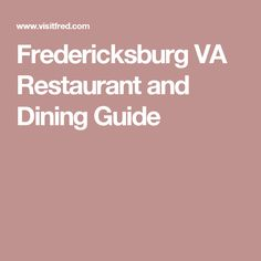 Fredericksburg VA Restaurant and Dining Guide